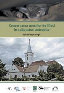 Conservarea speciilor de lilieci in adaposturi antropice-Ghid metodologic-coperta